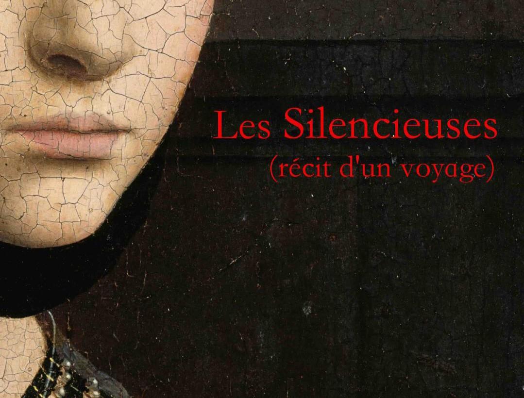Les Silencieuses (récit d'un voyage)